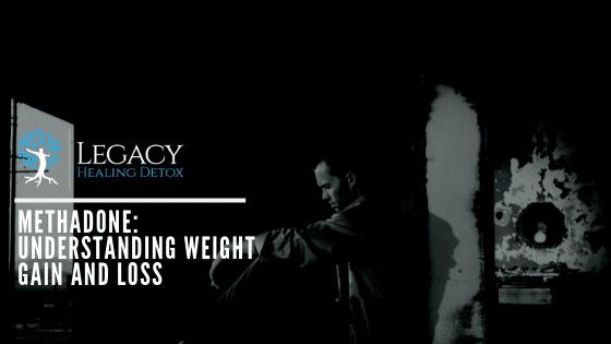Methadone Addiction: Understanding Weight Gain and Los