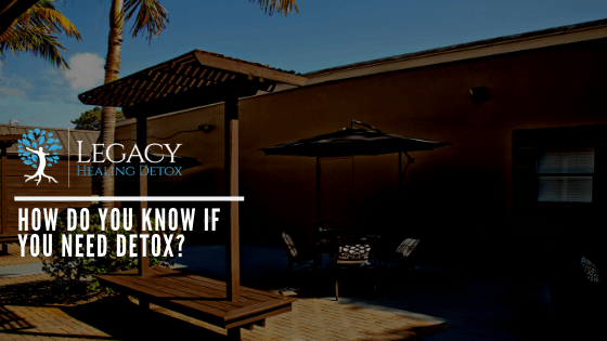 How Do You Know if You Need Detox?